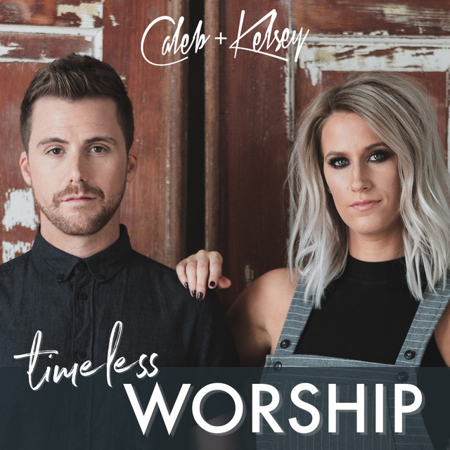 Album cover for Timeless Worship by Caleb and Kelsey