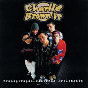 Transpiração Continua Prolongada - Charlie Brown Jr.