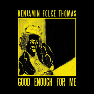 Benjamin Folke Thomas, Good Enough For Me på Spotify
