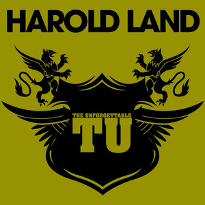 The Unforgettable Harold Land