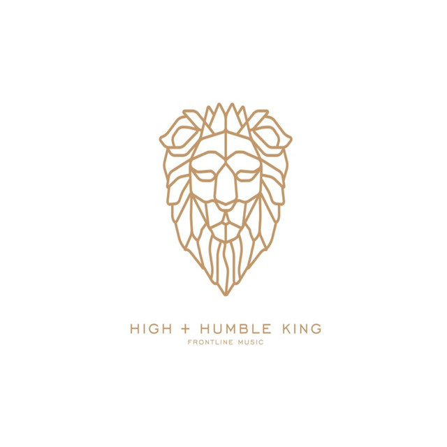 High Humble King By Frontline Music On Spotify