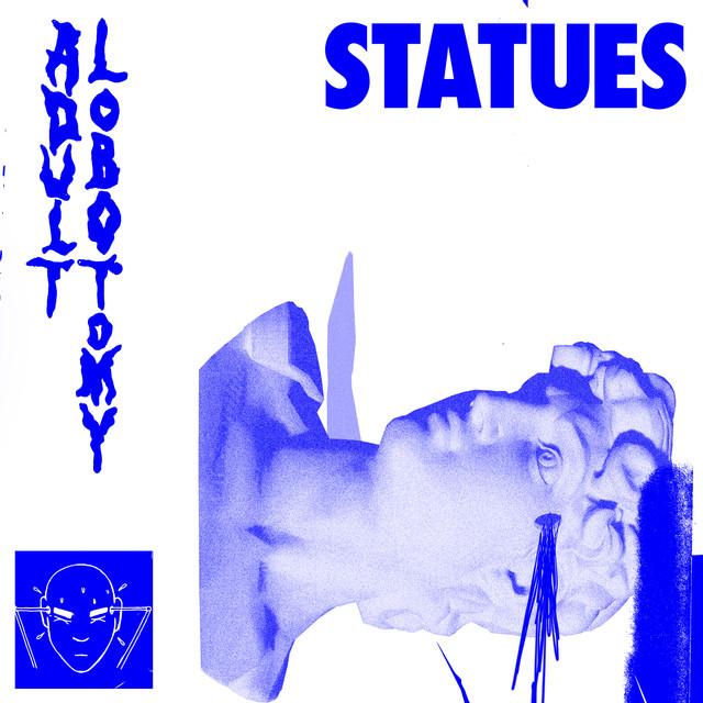 Skivomslag för Statues: Adult Lobotomy