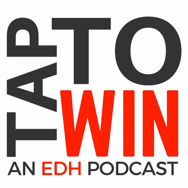 Tap To Win: An EDH Podcast on Spotify