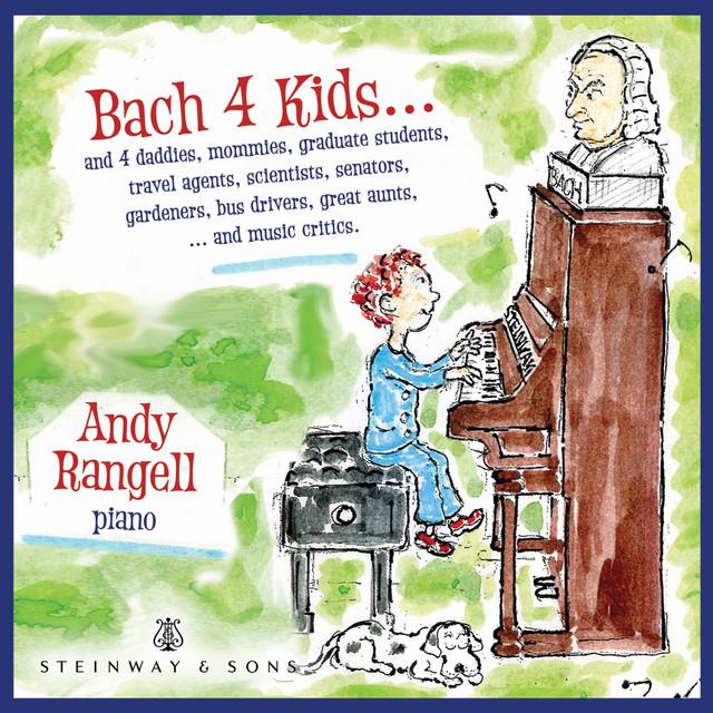 Album cover for Bach 4 Kids by Johann Sebastian Bach, Andrew Rangell