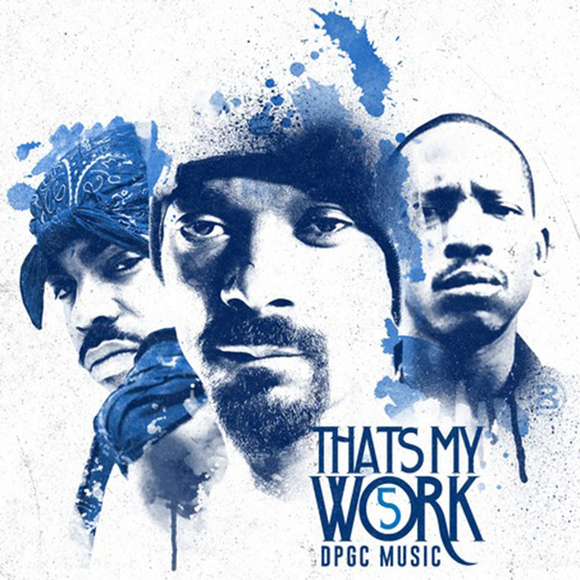 Snoop Dogg Presents: That's My Work Vol. 5 (Deluxe Edition)