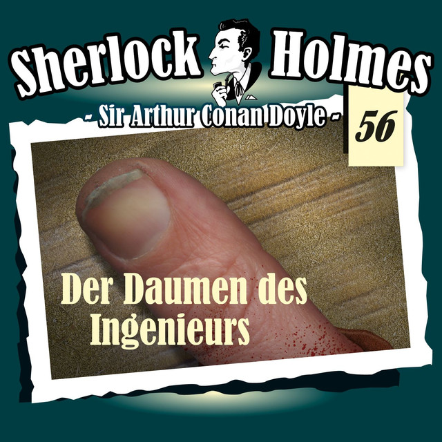 Album cover for Die Originale - Fall 56: Der Daumen des Ingenieurs by Sherlock Holmes