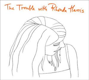The Trouble With Rhonda Harris album