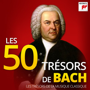 Les 50 Trésors de Bach - Les Trésors de la Musique Classique album