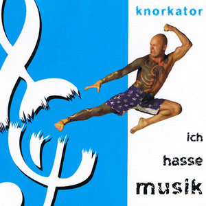 Ich Hasse Musik - Knorkator
