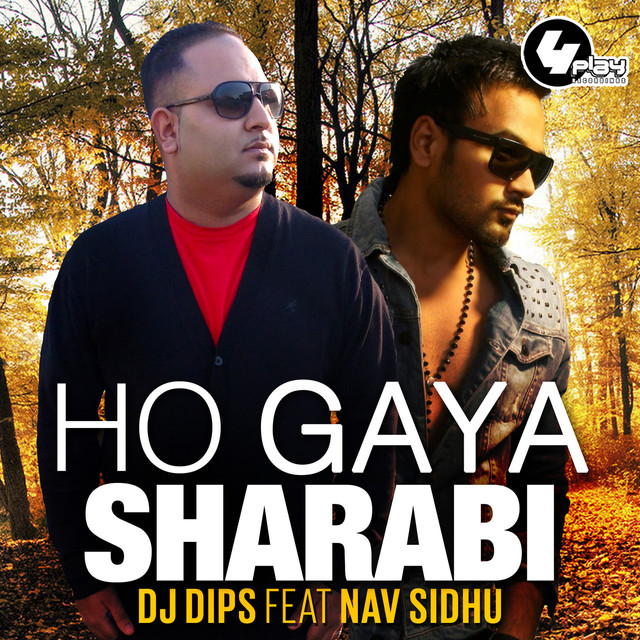 Ho Gaya Sharabi, a song by DJ Dips, Nav Sidhu on Spotify