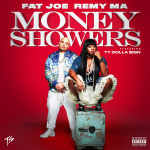 Fat Joe, Remy Ma, Ty Dolla $ign Money Showers cover
