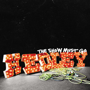 The Show Must Go - Hedley