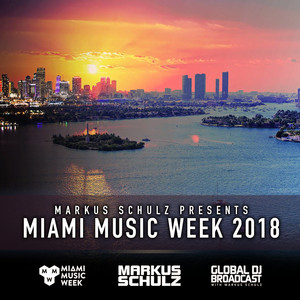 Global DJ Broadcast March 22, 2018 - Miami Music Week 2018