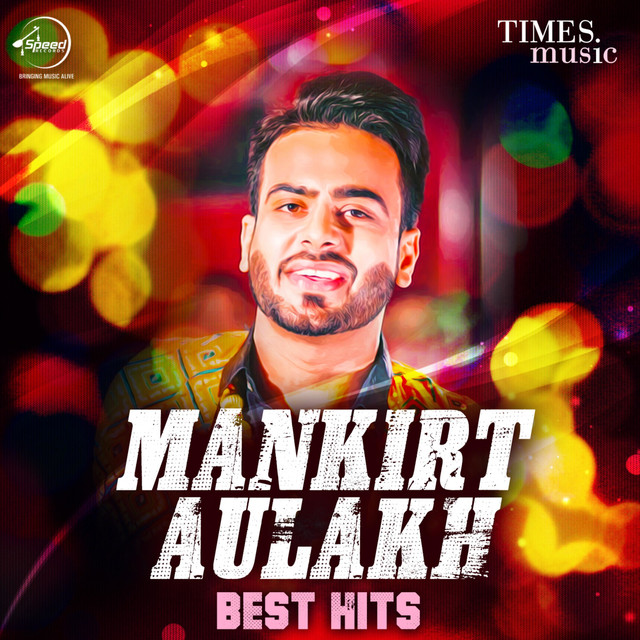 Mankirt Aulakh - Best Hits