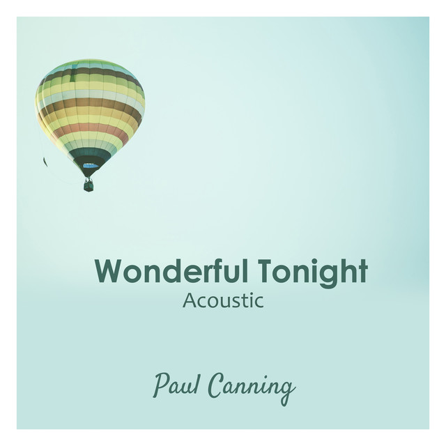 Wonderful Tonight (Acoustic) by Paul Canning on Spotify