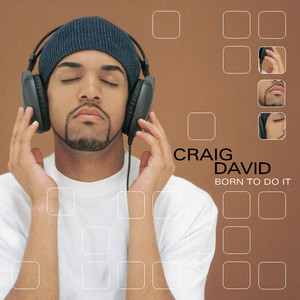 Born To Do It - Craig David