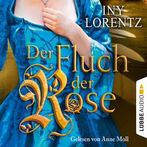 Der Fluch der Rose (Gekürzt) Audiobook