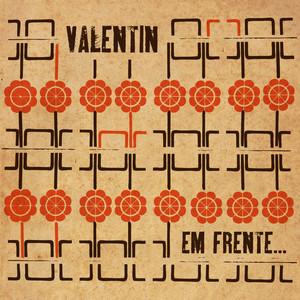 Em Frente - Valentin