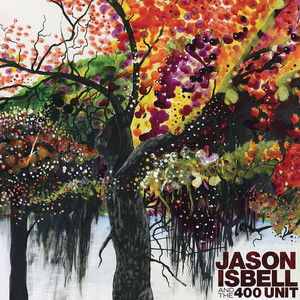 Jason Isbell and the 400 Unit (Deluxe) album