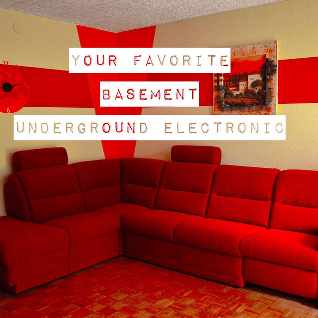 Album cover for Your Favorite Basement: Underground Electronic by Various Artists