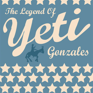 The Legend Of Yeti Gonzales - Yeti