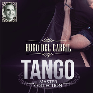 Hugo Del Carril Tango Master Collection album