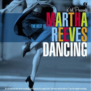 Dancing in the Streets - The Best of Martha Reeves - Martha Reeves