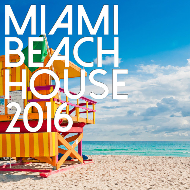 Album cover for Miami Beach House 2016 by Miami House Music