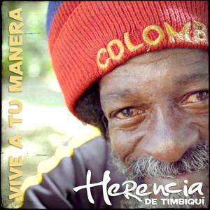 Vive a Tu Manera - Herencia De Timbiquí