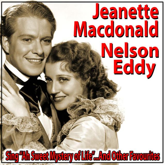 Nelson Eddy, Jeanette MacDonald Ah Sweet Mystery of Life album cover