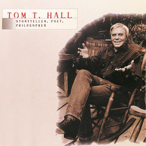 Tom T. Hall - Storyteller, Poet, Philosopher - Tom T. Hall