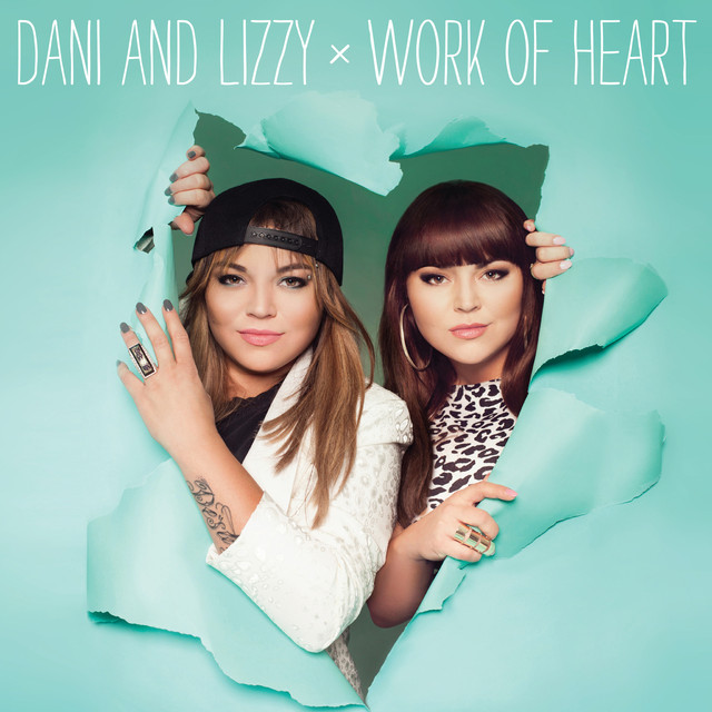 Album cover for Work Of Heart by Dani and Lizzy