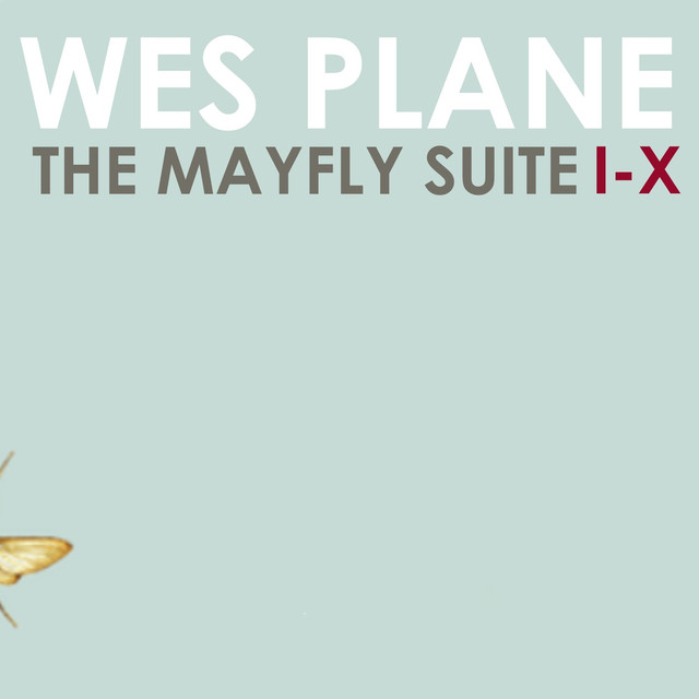 The Mayfly Suite, Pt. I-X