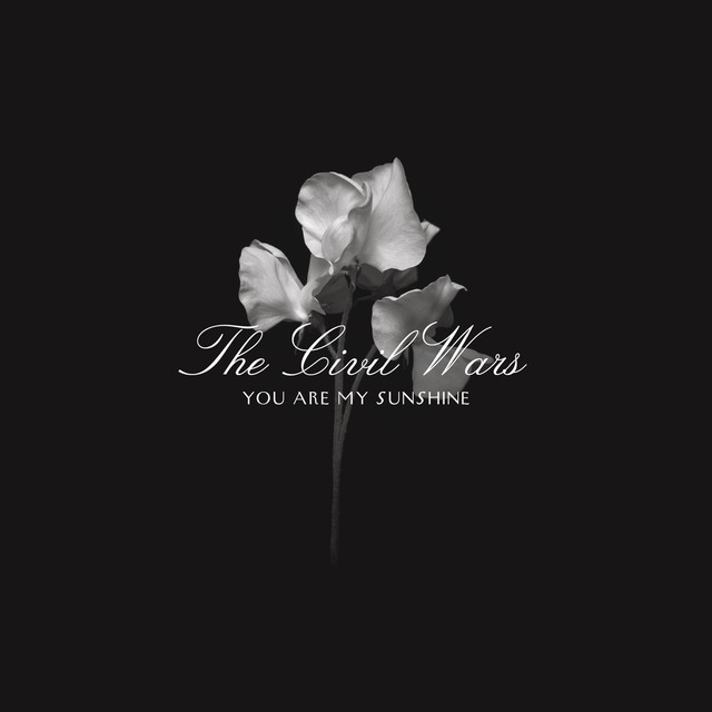 The Civil Wars You Are My Sunshine album cover