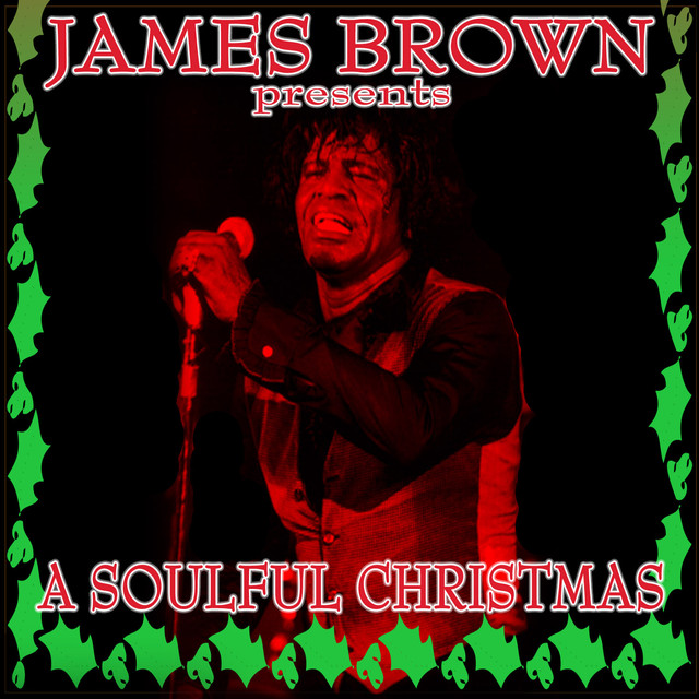 james brown presents a soulful christmas by james brown friends on spotify