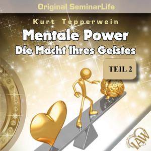 Mentale Power: Die Macht Ihres Geistes (Original Seminar Life Teil 2) Audiobook