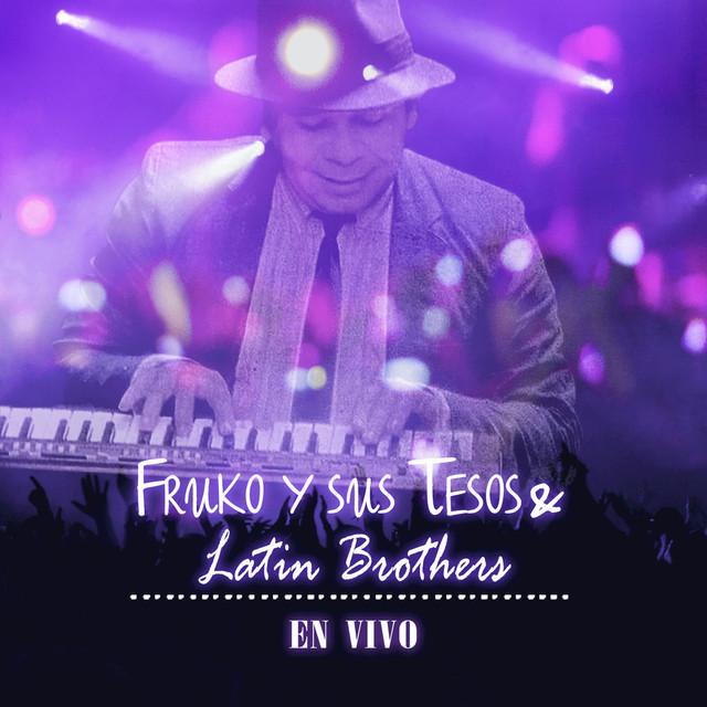 Fruko Y Sus Tesos & Latin Brothers En Vivo