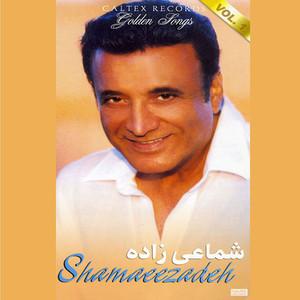 Shamaeezadeh Golden Songs, Vol 1 - Persian Music