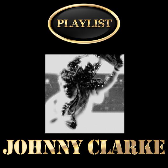 Johnny Clarke Playlist