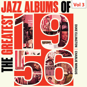 The Greatest Jazz Albums of 1956, Vol. 3
