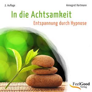 In Die Achtsamkeit (Entspannung Durch Hypnose) Audiobook