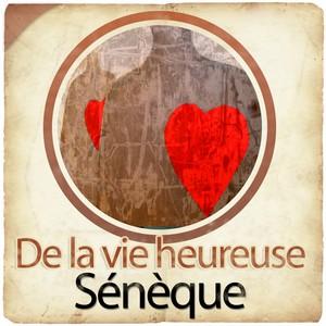 Sénèque : De la vie heureuse Audiobook