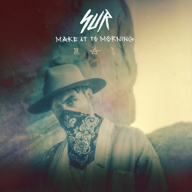 MAKE IT TO MORNING by SUR