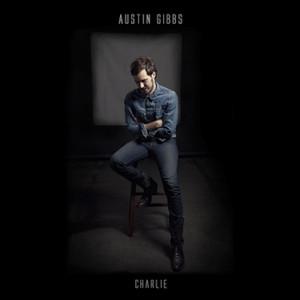 Charlie - Austin Gibbs