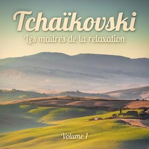 Les maîtres de la relaxation : Tchaikovsky, Vol. 1 Albumcover