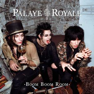 Boom Boom Room  - Palaye Royale