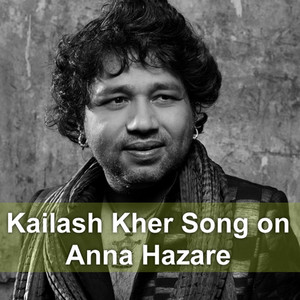 Kailash Kher Song On Anna Hazare - Single Albümü