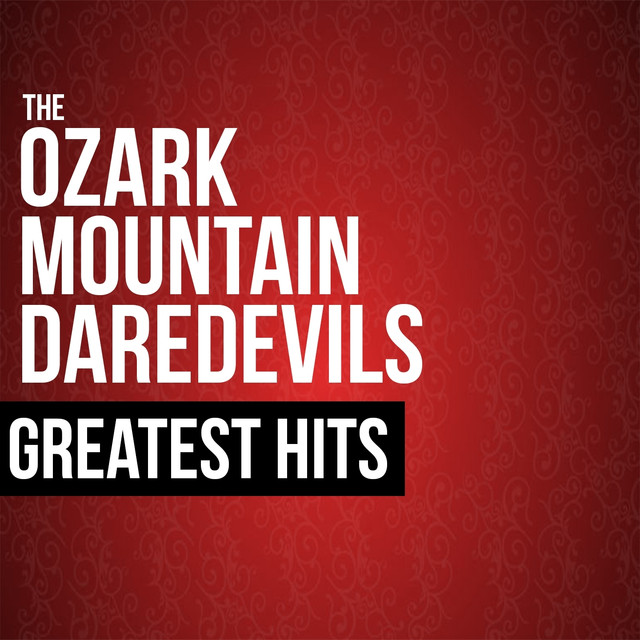 The Ozark Mountain Daredevils Greatest Hits