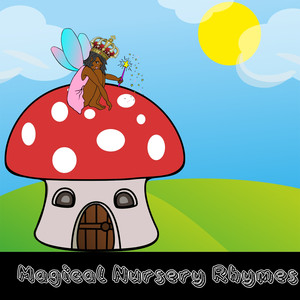 Magical Nursery Rhymes - Children Songs