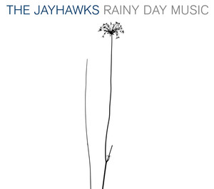 Rainy Day Music - Jayhawks